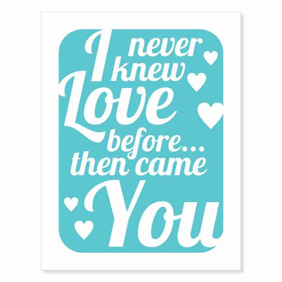 Typography Art Print - Then Came You v2 - love song lyrics - wedding anniversary shower gift wall decor ocean blue turquoise - custom colors
