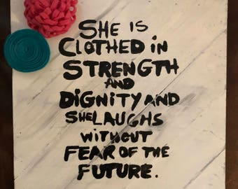 She is Clothes with Strength and Dignity Wooden Hanging Sign (10 x 10)
