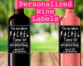 Birthday Wine Labels The One Where She Turns 21 25 30 40 50 Friends Tv Show Theme Wine Labels Party Favors Personalized Custom