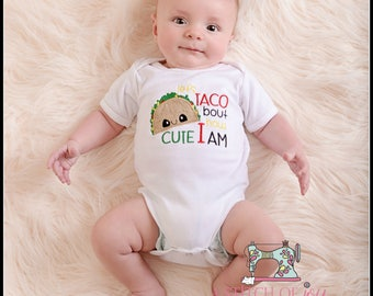 Taco Bodysuit or Shirt, Let's Taco Bout It, Let's Taco Bout How Cute I Am, Taco Embroidered or Applique Bodysuit or Shirt