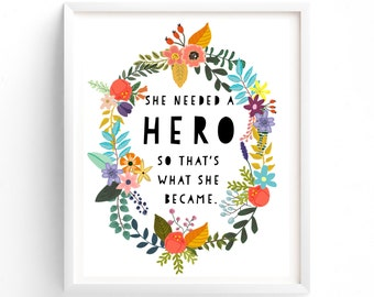 Wall Art, Prints, Quote Prints, Printable, Art Prints, Printable Art She Needed A Hero,