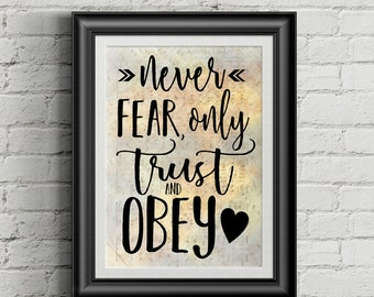 Never Fear Only Trust An Obey Digital Hymn Print