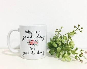Coffee Mug with Saying- Inspirational Coffee Mug- Gift for Her- Cute Coffee Mug- Coffee Mug