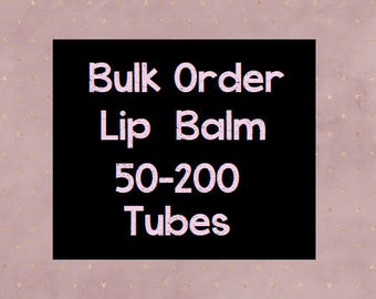 50-200 Tubes, Lip Balm, Bulk Order, Wedding Favours, Wedding Favor, Lipbalm, Wholesale, Bulk Buy, Gift for Him, Medusa Holistics