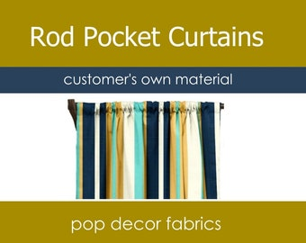Rod Pocket Curtains - Customer's Own Material COM - Use Your Own Fabric - Custom Curtains Online - Rod Pocket Kitchen Living Room Curtains