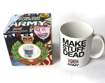 Army: Make Stuff Dead/Be The Meat Mug