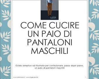 Men's trousers, tutorial in Italian, plus 3 bilingual patterns (italian/english)