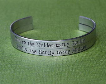 You're the Mulder to my Scully - You're the Scully to my Mulder - X-Files Inspired Aluminum Bracelet Cuff Set of 2 - Hand Stamped