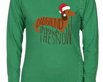 Dachshund Through The Snow Shirt - Womens Christmas Tee - Womens Christmas - Womens Long Sleeve Shirt - Women's Funny Christmas T Shirt