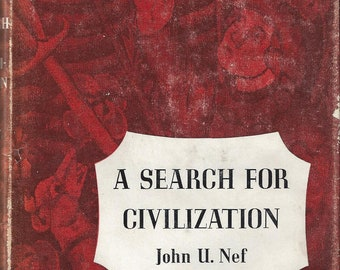 Vintage A Search for Civilization by John U. Nef Book, 1962