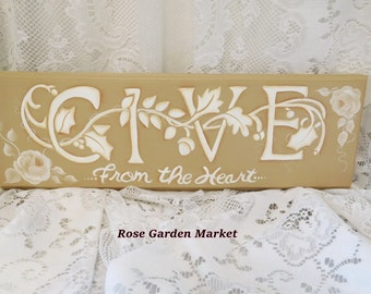 Give From The Heart Wood Sign with Hand Painted White Roses, Hand Painted Words, Wall Display, Shabby, Decor, ECS