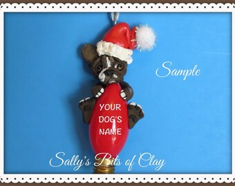 Brown Brindle with White French BullDog Santa Christmas Light Bulb Ornament Sally's Bits of Clay PERSONALIZED FREE with your dog's name
