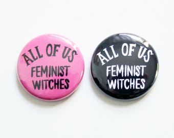 All of Us Feminist Witches One Inch Button