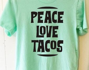 Peace love tacos shirt