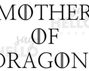 Mother of Dragons UPGRADE print.