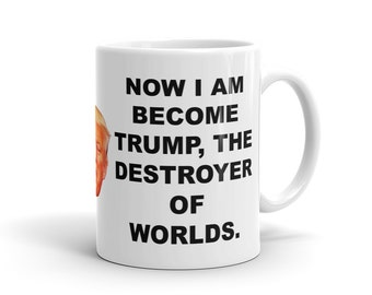 "Funny Donald Trump ""Destroyer of Worlds"" - Coffee Mug"
