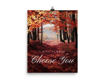 I will always choose you print