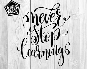 Never stop learning design vector PNG, SVG, Cutting file, JPEG, Cricut Explore