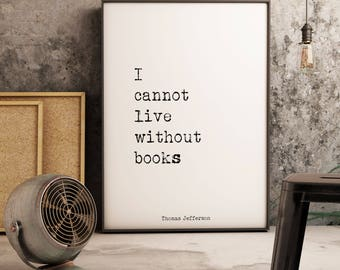 Book Reading Print, Thomas Jefferson Quote book lover gift, black & white art, library decor, read books print, I cannot live without books