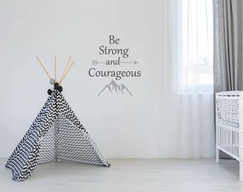 Quote Wall Decal-Be Strong Quote-Arrow Wall Decal,Nursery Wall Decals,Mountain Wall Decal,Wall Stickers