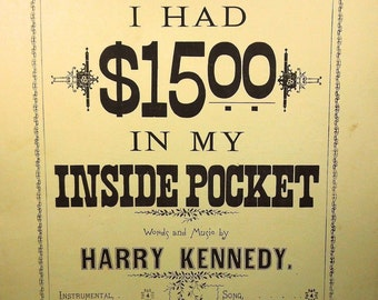 1885 - I had 15.00 In My Inside Pocket - Scarce Vintage Sheet Music!