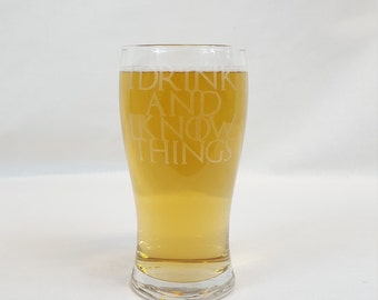 I Drink and I Know Things, Game of Thrones Inspired Pint Glass