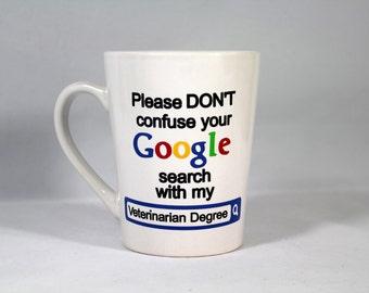 Veterinarian Coffee Cup, Veterinarian Google Search Coffee Cup, Vet Gift, Veterinarian Gift, DVM Coffee Mug, Veterinarian Coffee Mug