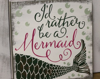I'd Rather be a Mermaid/bathroom Sign/Pool Sign/Ocean Sign/Browns/GreensWood Sign/Mermaid/Girls Room/Mermaid Decor