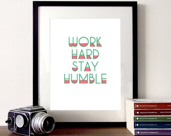 Work Hard Stay Humble, motivational quote, inspirational quote, typography quote, wall art, motivational art, home decor, office decor
