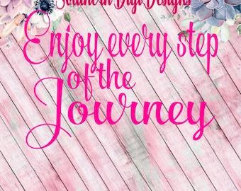 "SVG File ""Enjoy Every Step of the Journey"" Font 2"