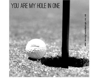 Golfers Card - You are my hole in one