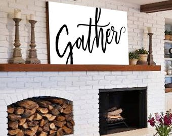 Large Gather Sign Gather Sign Gift for Her Large Kitchen Gather Farmhouse Sign Gather Sign Farmhouse Decor Modern Gather Sign Home Decor Art