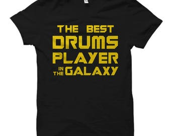 Drummer Shirt for Drummer Gift Drums Shirt Drums Gift Drums Player Shirt Drums Shirts Band Shirts Best Drums Player In The Galaxy Shirt