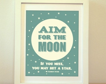 Aim For The Moon, If You Miss, You May Hit A Star - Typography, Quote, Inspiration, Inspirational Quote, Moon, Moon Quote, Kids Wall Art
