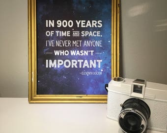 900 Years of Time and Space Quote Inspired by the Doctor (Downloadable Content) // 8x10 Print // Gifts for Nerds // Inspiring Quotes // 11