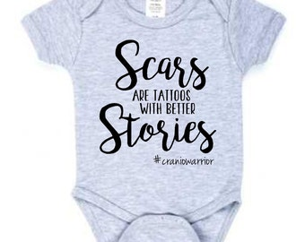 Scars are tattoos with better stories hashtag craniowarrior onesie