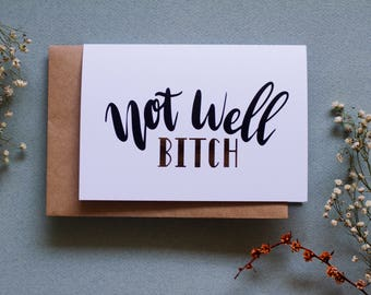 Not Well Bitch - Real Housewives Greeting Card
