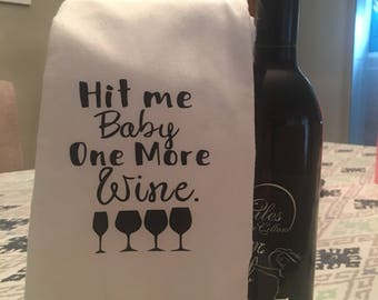 Hit Me Baby Ine More Wine Tea Towel
