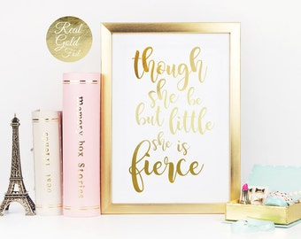 Though She Be But Little She Is Fierce, Real Gold Foil Print, Inspirational Quote Print, Typography Poster, Bedroom Quote, Home Wall Art