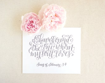 Hand lettered art print / Calligraphy / Song of Solomon 3:4 / Christmas birthday gift for husband, wife, best friend, roommate, 8 x 10