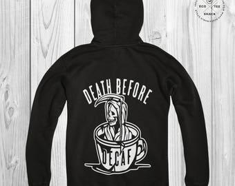 Death before decaf Hoodie, Coffee lover hoodie, Vegan Hoodie, Organic hooded sweatshirt, Fair trade Hoodie, Tattoo Hoodie,