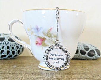 Jane Austen Tea Infuser Strainer - Quote Obstinate Headstrong Girl - Foodie Gift Heart Homewares Kitchen Afternoon - Silver Bookworm Bookish