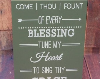 Wood sign, Home Decor, Hymn lyrics, Come Thou Fount of Every Blessing Tune my Heart to Sing they Grace, Religious sign