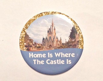 """Cinderella Castle or Sleeping Beauty Castle WDW/Disneyland """"Home Is Where The Castle Is"""" Disney Parks Inspired Celebration Button/Badge/Pin"""