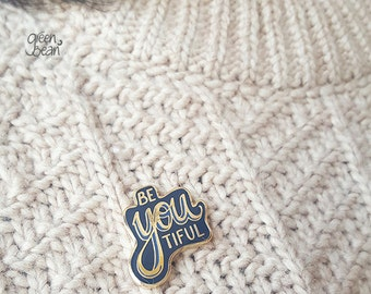 Be-you-tiful enamel lapel pin