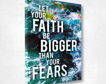 Home Decor Canvas Art: Let Your Faith Be Bigger Than Your Fears