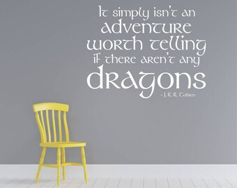Lord Of The Rings Dragons Wall Decal Quote - Vinyl Text Art JRR Tolkien