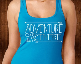 Adventure Is Out There Tank Top - Womens Racerback - Adventure Shirt - Custom Tee - Womens Shirts - Graphic Tank - Workout Tee - Gym Tank