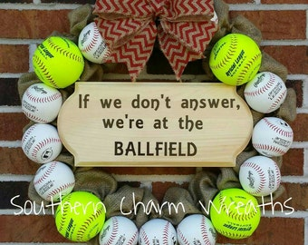 "Softball Baseball ""If we don't answer, we're at the ballfield"" Wreath"