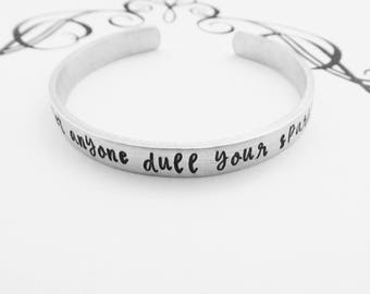Don't let anyone dull your sparkle - Hand Stamped Bracelet - Inspirational Bracelet - Encouragement Jewelry - Graduation Gift